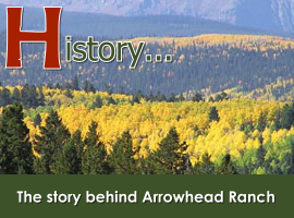 The History of Arrowhead Ranch